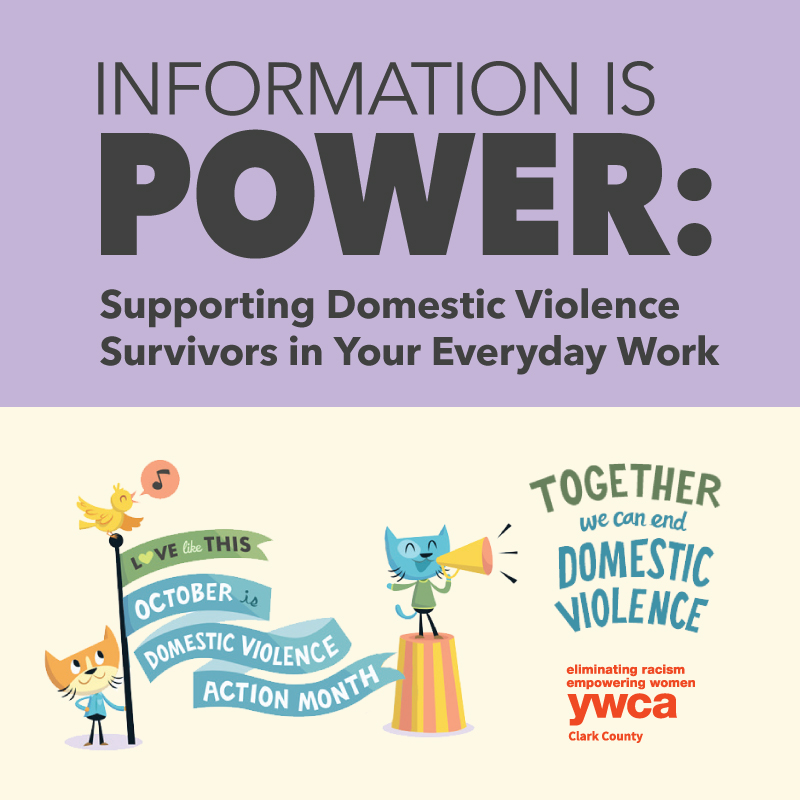Information is Power: Supporting Domestic Violence Survivors in Your Everyday Work @ YWCA Clark County